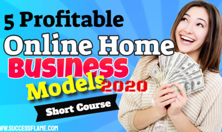 5 ONLINE HOME BUSINESS MODELS TO START IN 2020.